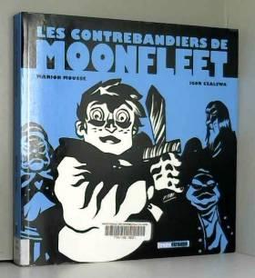 Marion Mousse et Igor Szalewa - Le contrebandiers de Moonfleet