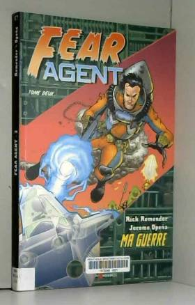 Fear Agent, Tome 2 : Ma guerre