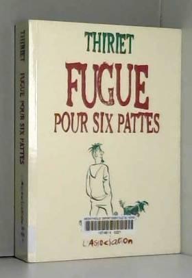 Jean-Michel Thiriet - Fugue pour six pattes