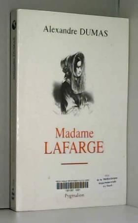 Alexandre Dumas et Claude Schopp - Madame Lafarge