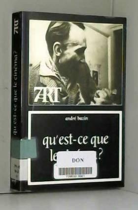 Andr? Bazin - Qu'est-ce le cin?ma ? by Andr? Bazin(1976-09-01)