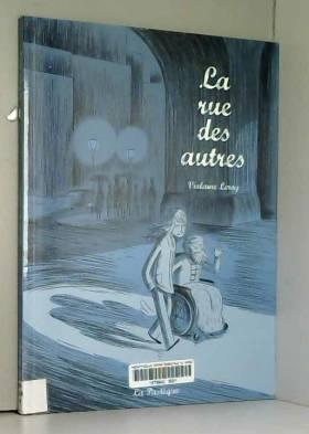 Violaine Leroy - La rue des autres