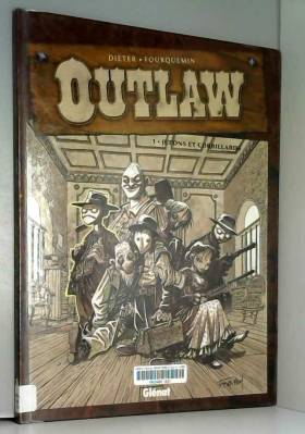 Outlaw, tome 1 : Jupons et...