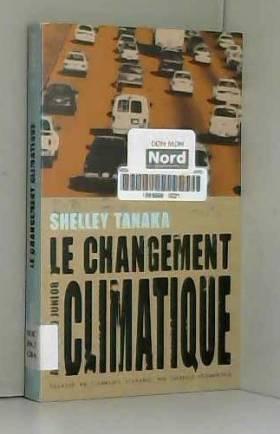 Shelley Tanaka et Isabelle Péhourticq - Le changement climatique
