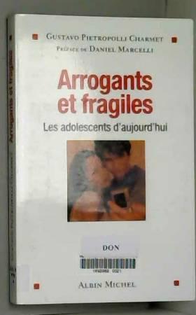 Arrogants et fragiles : Les...