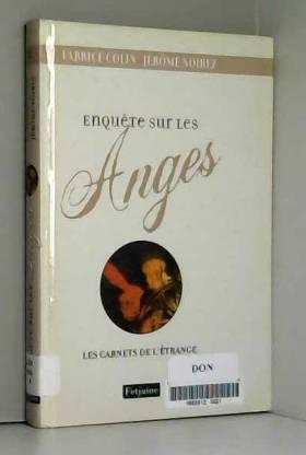 Fabrice Colin et Jérôme Noirez - Enquête sur les anges : Les carnets de l'étrange