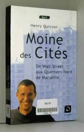Henry Quinson - Moines des cités : De Wall Street aux Quartiers-Nord de Marseille (grands caractères)