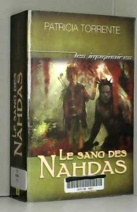 Patricia Torrente - Chroniques des terres sans lune, Tome 1 : Le sang des Nahdas