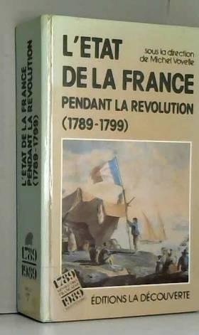 Michel Vovelle - L'État de la France pendant la Révolution : 1789-1799
