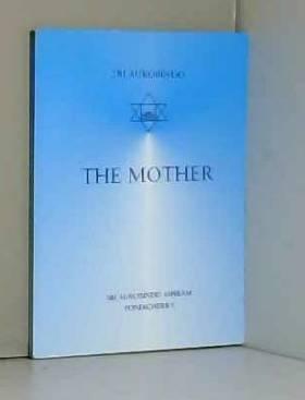 Aurobindo Sri - The Mother