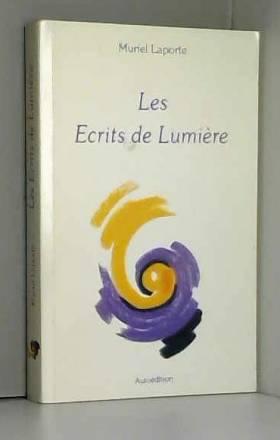 Les écrits de lumière, tome 1