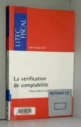 Jean-Claude Drié et Maurice Cozian - Procédure de contrôle fiscal : La vérification de comptabilité (ancienne édition)