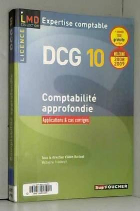 Micheline Friédérich et Alain Burlaud - Comptabilité approfondie Licence DCG10 : Applications et cas corrigés (Ancienne Edition)