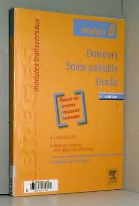 Alain de Broca et Patrick Ginies - Douleurs - Soins palliatifs - Deuils: Module 6