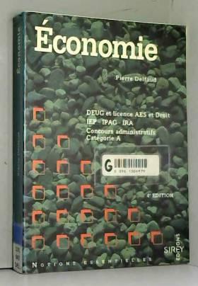 Pierre Delfaud - ECONOMIE. DEUG et licence AES et Droit, IEP-IPAG-IRA, Concours administratifs catégorie A, 4ème...