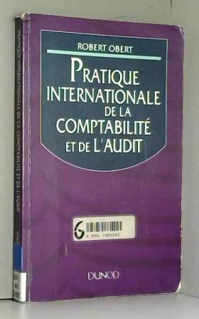 Robert Obert - Pratique internationale de la comptabilité et de l'audit