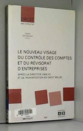Michel De Wolf, Yves De Cordt, Patrick De Wolf,... - Le nouveau visage du contrôle des comptes et du révisorat d'entreprises : Après la directive...