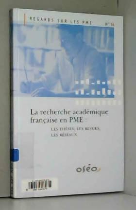 Olivier Torrès - La Recherche Academique Française en Pme : les Theses, les Revues