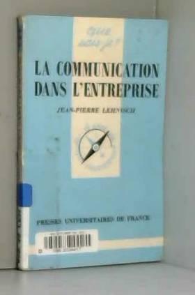 Jean-Pierre Lehnisch et Que sais-je? - La communication dans l'entreprise