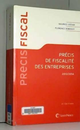 Maurice Cozian et Florence Deboissy - Précis de fiscalité des entreprises 2013-2014