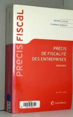 Maurice Cozian et Florence Deboissy - Précis de fiscalité des entreprises 2012-2013