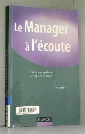 Yves Blanc - Le Manager à l'écoute