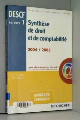 Claude Grenier et Teller Robert - Annales corrigées 2004 : Synthèse de droit et de comptabilité, épreuve n° 1, DESCF