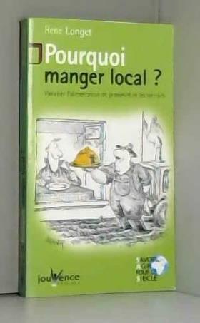 Pourquoi manger local ? :...
