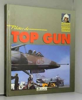 PILOTES DE TOP GUN. Edition...