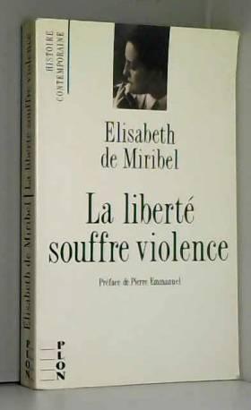 La Liberté souffre violence