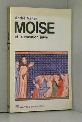 Neher Andre - Moise et la vocation juive