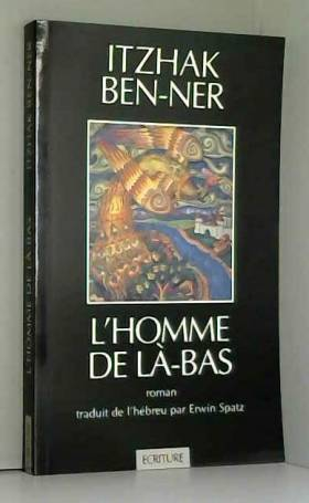 Itzhak Ben-Ner - L'homme de là-bas