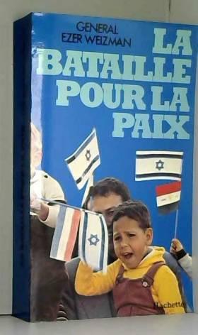 Ezer Weizman et France-Marie Watkins - La Bataille pour la paix