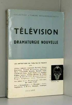 Madeleine & BARRAULT RENAUD - Télévision, dramaturgie nouvelle.