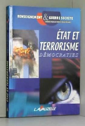 Régis Debray et Démocraties - Etat et terrorisme : Actes du colloque du 12 janvier 2002 à Paris