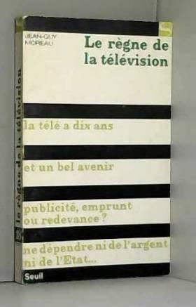 MOREAU Jean-Guy - Le règne de la télévision