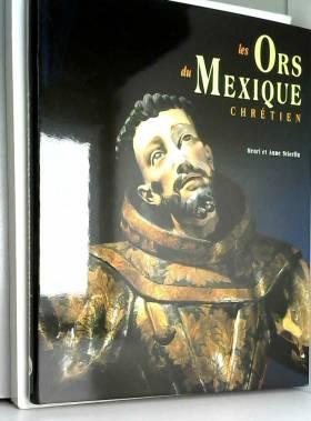 Les ors du Mexique chrétien