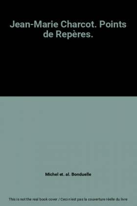 Michel et. al. Bonduelle - Jean-Marie Charcot. Points de Repères.