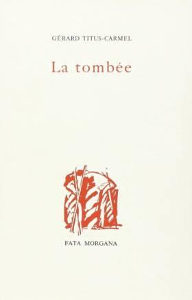 Gérard Titus-Carmel - La Tombée