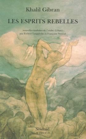 Khalil Gibran - Les Esprits rebelles