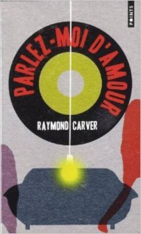 Parlez-moi d'amour de Raymond Carver ,Gabrielle Rolin (Traduction),Nathalie Zberro (Traduction) (...
