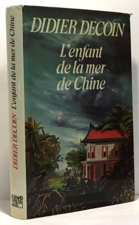 Didier Decoin - L'ENFANT DE LA MER DE CHINE.