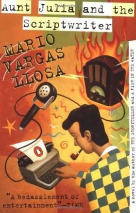 Mario Vargas Llosa - Aunt Julia and the Scriptwriter
