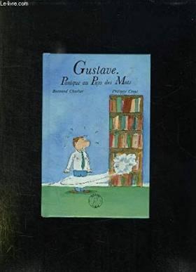 CHARLIER BERTRAND CRUYT PHILIPPE. - Gustave, panique au pays des mots