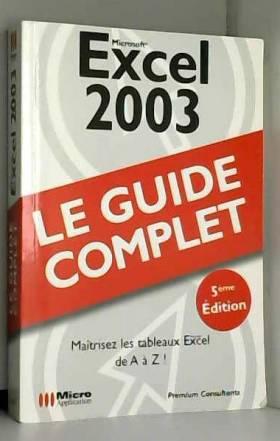 Premium consultants - Excel 2003 : Le guide complet