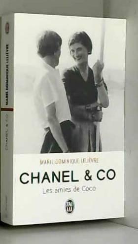 Marie-Dominique Lelièvre - Chanel & Co : Les amies de Coco