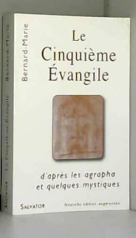 Bernard Marie - Le Cinquième évangile