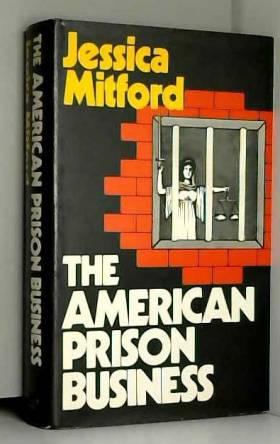 Jessica Mitford - American Prison Business