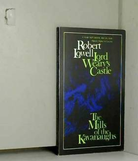 Robert Lowell - Lord Weary's Castle and The Mills of the Kavanaughs: Harvest Book Series HB 139.