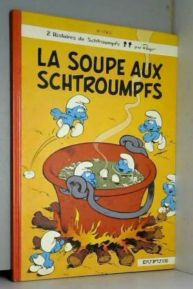La soupe aux Schtroumpfs,...